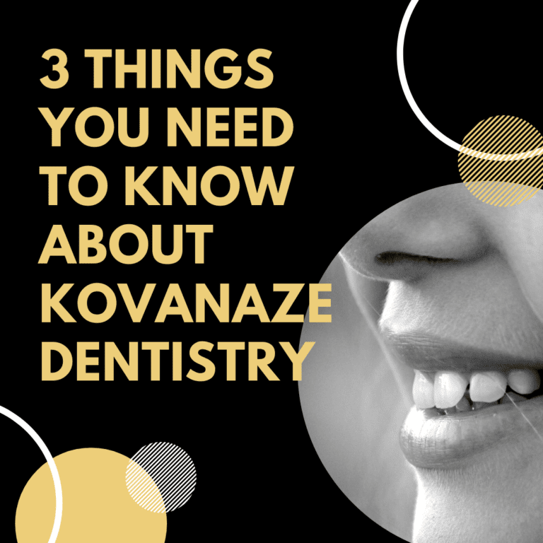 "Title banner for ""3 Things You Need to Know About Kovanaze Dentistry"""