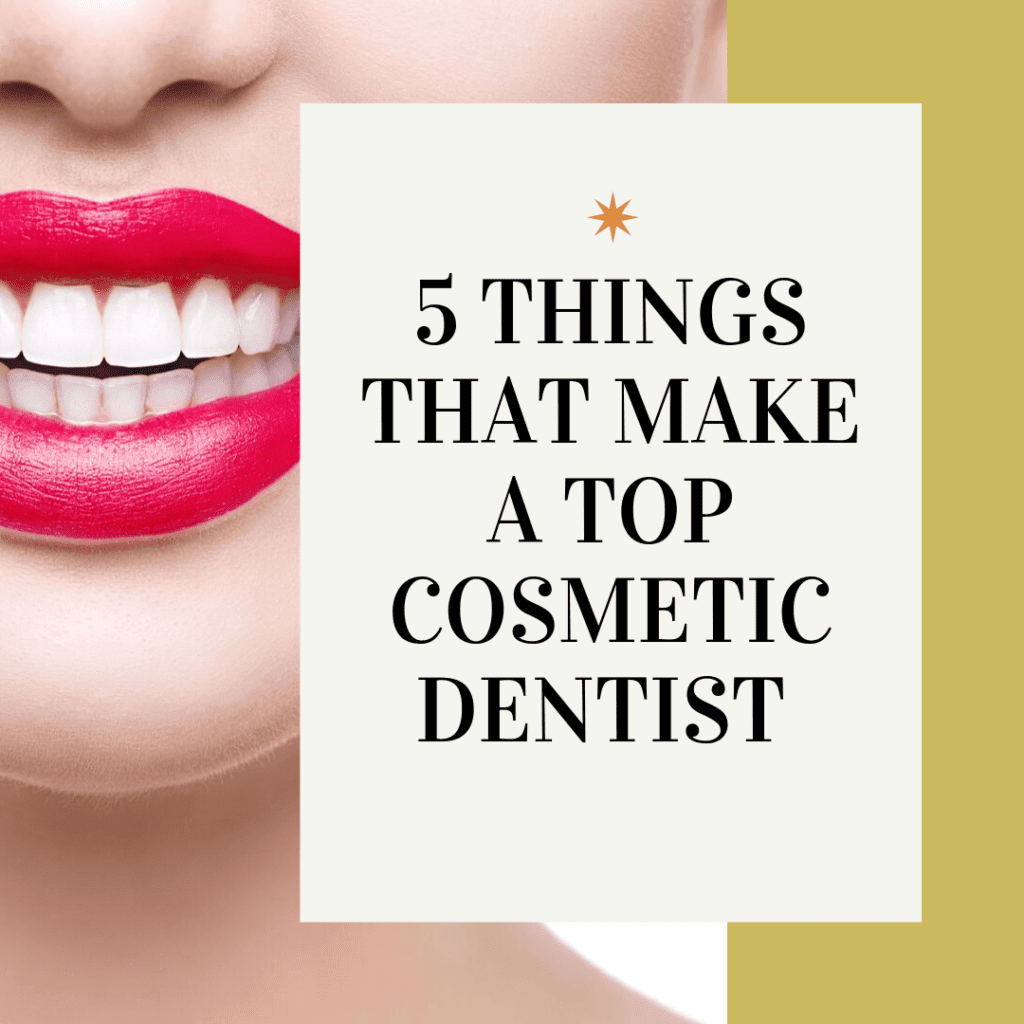 "title banner for ""five things that make a top cosmetic dentist"""