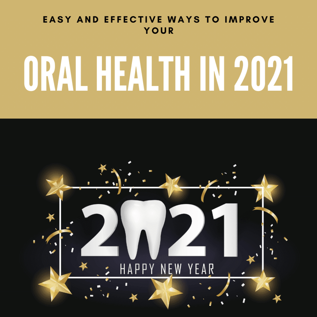Easy and Effective Ways to Improve your oral health in 2021
