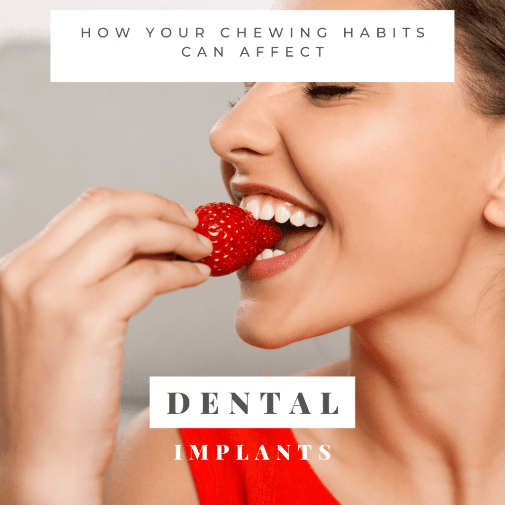How Chewing Habits Affect Your Dental Implants