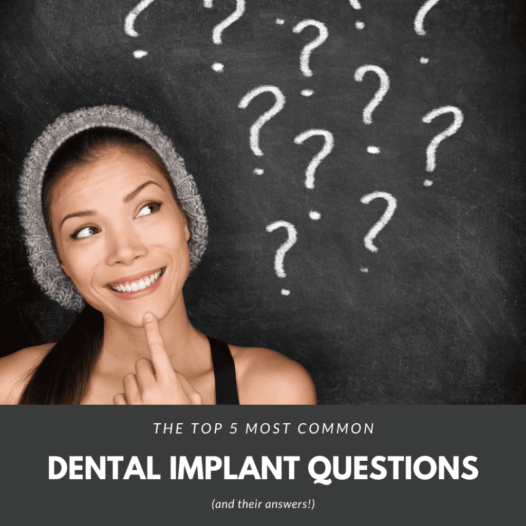 The Top 5 Most Common dental implant questions