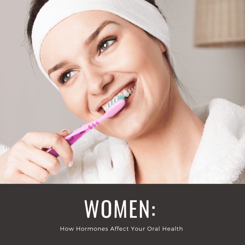 Women: How Hormones Affect Your Oral Health