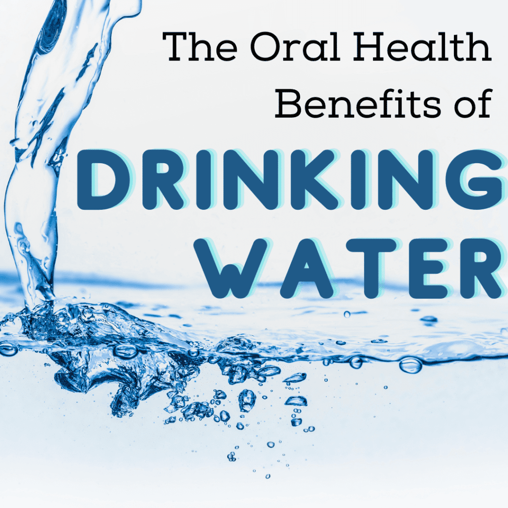 The Oral Health Benefits of Drinking Water
