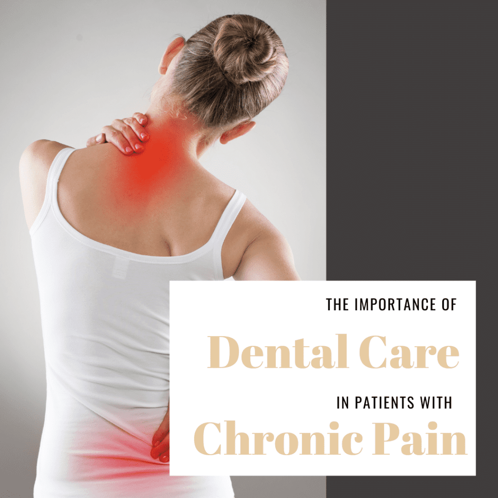 The Importance of Dental Care for Patients with Chronic Pain
