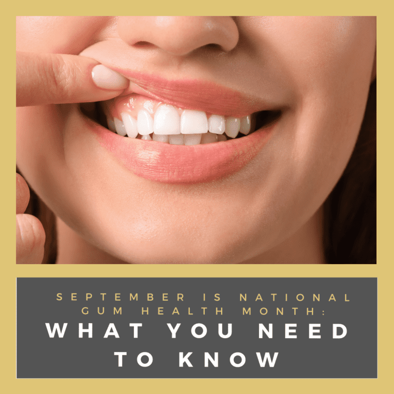 September is National Gum Health Month: What You Need to Know